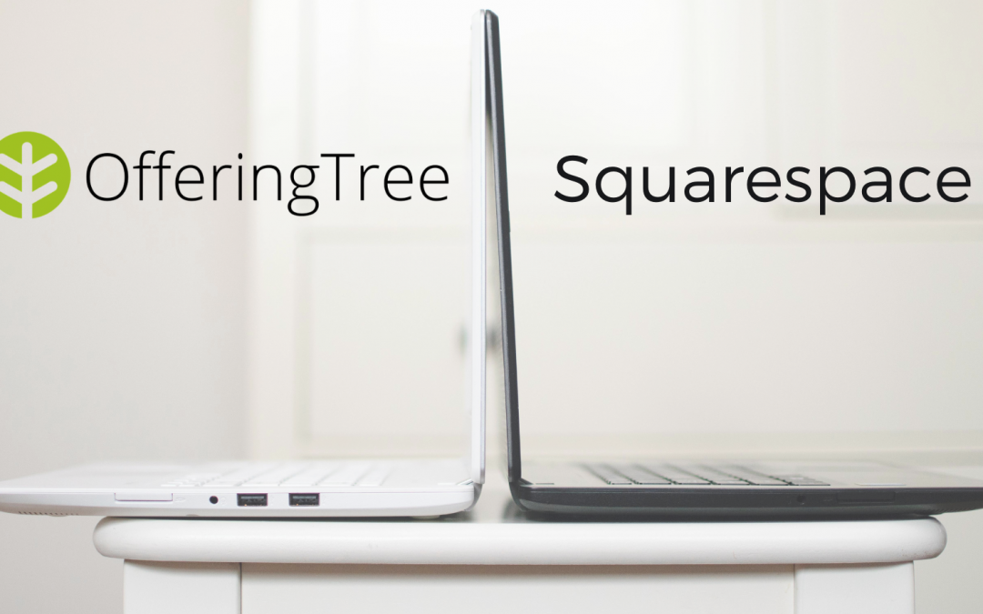 Which website is best? Comparing OfferingTree and Squarespace
